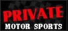 PRIVATE MOTOR SPORTS